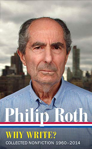 Philip Roth: Why Write?  (LOA #300): Collected Nonfiction 1960-2013 par Philip Roth