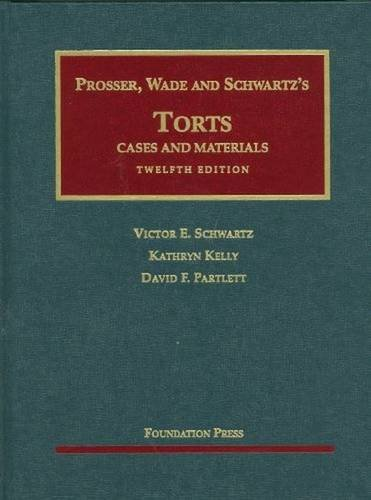 Prosser, Wade and Schwartz's Torts: Cases and Materials