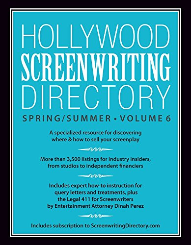Hollywood Screenwriting Directory Spring / Summer: A Specialized Resource for Discovering Where & How to Sell Your Screenplay