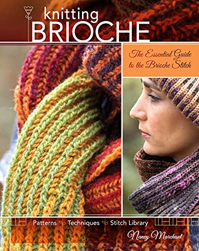 Knitting Brioche: The Essential Guide to the Brioche Stitch technique.