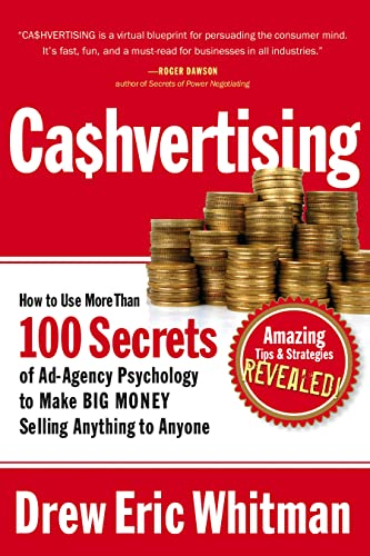 Cashvertising: How to Use More Than 100 Secrets of Ad-agency Psychology to Make Big Money Selling Anything to Anyone par Drew Eric Whitman