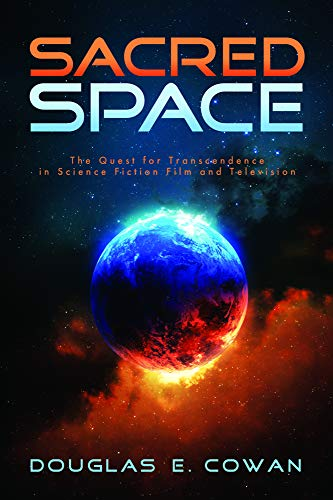 Sacred space the quest for transcendence in science fiction film and