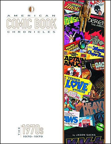 American Comic Book Chronicles: The 1970s-