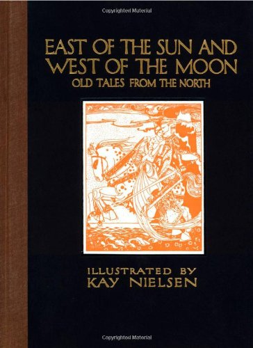 East of the Sun and West of the Moon: Old Tales from the North: Calla Editions