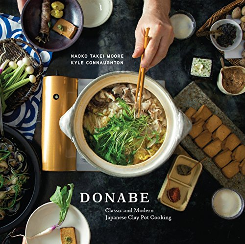 Donabe: Classic and Modern Japanese Clay Pot Cooking par Naoko Takei Moore, Kyle Connaughton