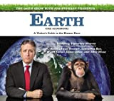 with Jon Stewart Presents Earth: A Visitor's Guide to the Human Race (Audio Book)