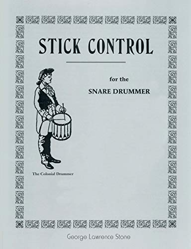 Stick Control: For the Snare Drummer par George Lawrence Stone