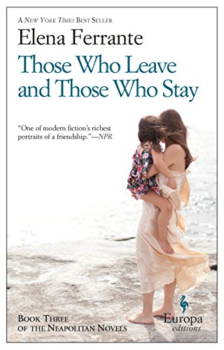 Those Who Leave and Those Who Stay: Neapolitan Novels, Book Three.