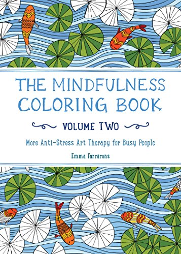 The Mindfulness Coloring Book: More Anti-stress Art Therapy for Busy People