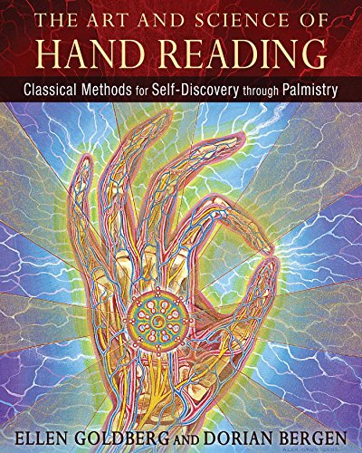 The Art and Science of Hand Reading: Classical Methods for Self-Discovery through Palmistry