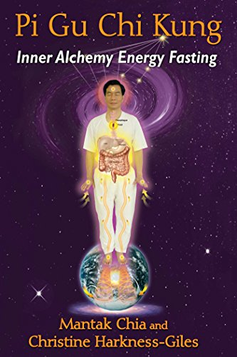 Pi Gu Chi Kung: Inner Alchemy Energy Fasting par Mantak Chia, Christine Harkness-Giles