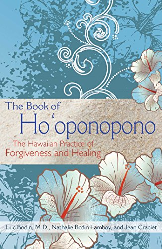 The Book of Ho'oponopono: The Hawaiian Practice of Forgiveness and Healing par Luc Bodin M.D., Nathalie Bodin Lamboy, Jean Graciet