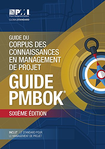 Guide Du Corpus Des Connaissances En Management De Projet: Guide Pmbok par Project Management Institute