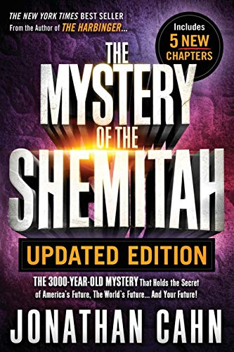 The Mystery of the Shemitah: The 3000-Year-Old Mystery That Holds the Secret of America's Future, the World's Future...and Your Future!