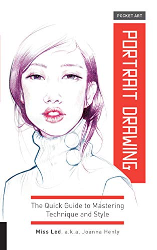 Portrait Drawing: The Quick Guide to Mastering Technique and Style par  Joanna Henly