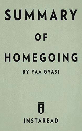 Summary of Homegoing: By Yaa Gyasi Includes Analysis