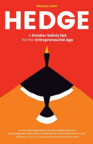 Hedge: A Greater Safety Net for the Entrepreneurial Age par Nicolas Colin