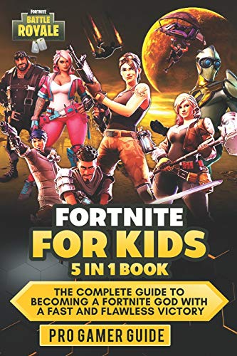 Fortnite For Kids: 5 In 1 Book: The Complete Guide To Becoming A Fortnite God With A Fast And Flawless Victory PDF Books
