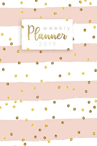 Weekly Planner 2019: Calendar Schedule Organizer and Daily Planner With Inspirational Quotes And Dotted Cover |  January to December 2019