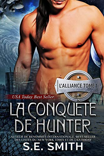 La Conquête de Hunter: L'Alliance, Tome 1