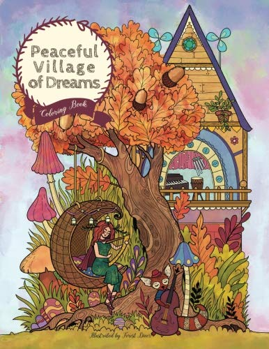 Peaceful Village of Dreams - Coloring Book: Serene Little Village Series (Coloring Gifts for Adults, Women, Kids)