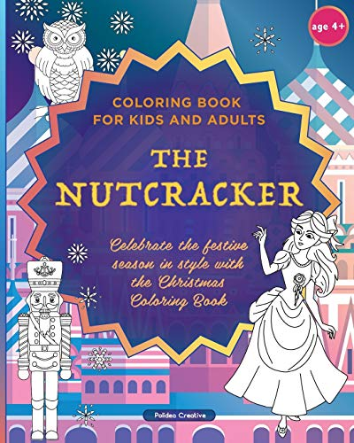 The Nutcracker - Coloring Book for Kids and Adults