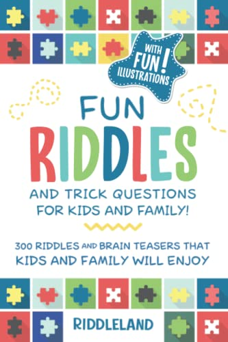 Fun Riddles & Trick Questions For Kids and Family: 300 Riddles and Brain Teasers That Kids and Family Will Enjoy - Ages 7-9 8-12 par  Riddleland