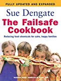Sue Dengate The Failsafe Cookbook: Reducing Food Chemicals for Calm, Happy Families