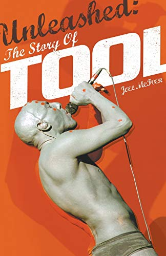 Unleashed: The Story of Tool par  Joel McIver
