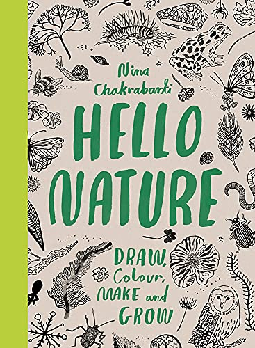 Hello Nature : Draw, Collect, Make and Grow