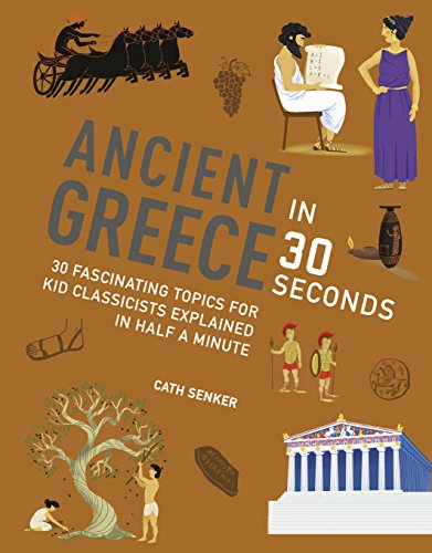 Ancient Greece in 30 Seconds par  Cath Senker