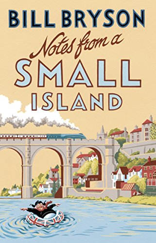 Notes From A Small Island: Journey Through Britain