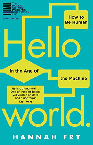 Hello World: How  to be Human in the Age of the Machine par Hannah Fry
