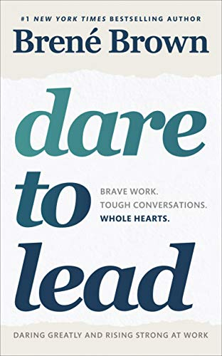 Dare to Lead: Brave Work. Tough Conversations. Whole Hearts. par Brené Brown