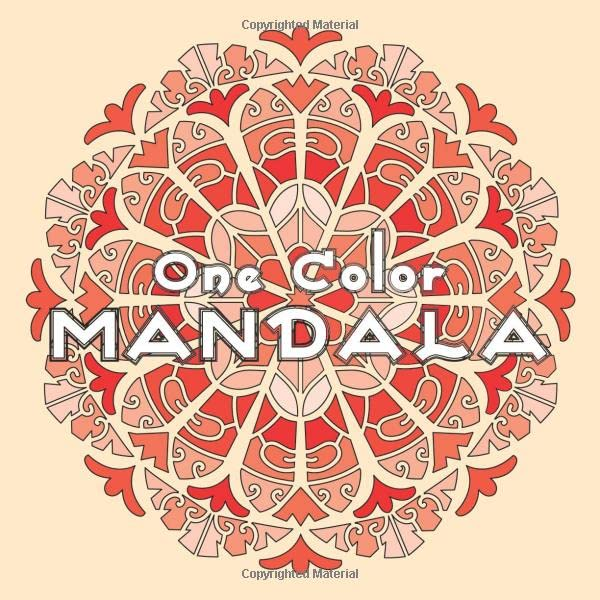 One Color MANDALA: Unique Mandala Coloring Book with just One Color to use for Adult Relaxation and Stress Relief