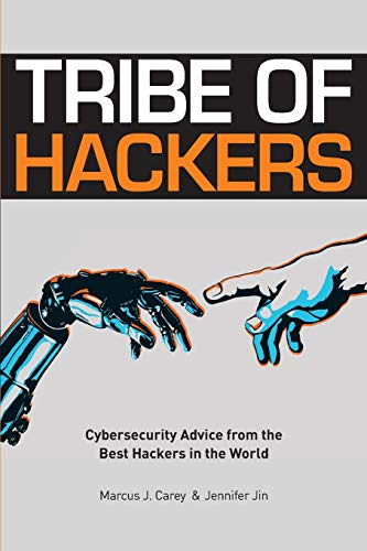 Tribe of Hackers: Cybersecurity Advice from the Best Hackers in the World par  Marcus J Carey, Jennifer Jin