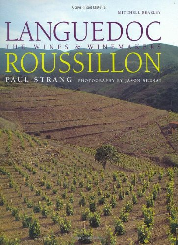 Langedoc Roussillon - The Wines and Winemakers