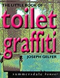 Joseph Gelfer The Little Book of Toilet Graffiti