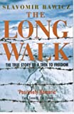 Slavomir Rawicz, The Long Walk: The True Story of a Trek to Freedom