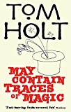 Tom Holt - May Contain Traces of Magic