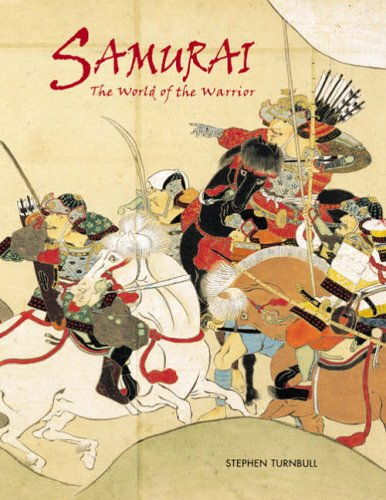 Samurai - The World of the Warrior
