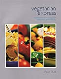Rose Elliot, Vegetarian Express: High Energy Food That Is Quick to Prepare and Won't Pile on the Pounds