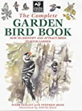 Mark Golley,Stephen Moss, The Complete Garden Bird Book: How to Identify and Attract Birds to Your Garden