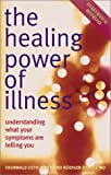 Thorwald Dethlefsen, Rudiger Dahlke, The Healing Power of Illness