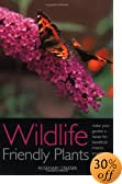 Amazon book - Wildlife Friendly Plants: Make Your Garden a Haven for Beneficial Insects, Amphibians and Birds