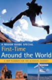 First Time Around the World: Everything You Need to Know Before You Go - A Rough Guide Special (Rough Guides)