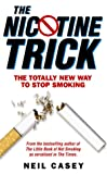 Neil Casey, The Nicotine Trick: The Totally New Way To