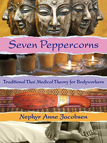 Seven Peppercorns: Traditional Thai Medical Theory For Bodyworkers par  Nephyr Jacobsen