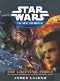 James Luceno Star Wars: The New Jedi Order: Unifying Force