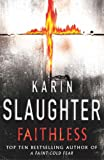Karin  Slaughter: Faithless